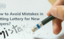 How to Avoid Mistakes in Betting Lottery ?Some tips for New Players
