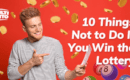 10 Things You Should Not Do If Win the Lottery