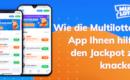 Wie die Multilotto-App Ihnen hilft, den Jackpot zu knacken